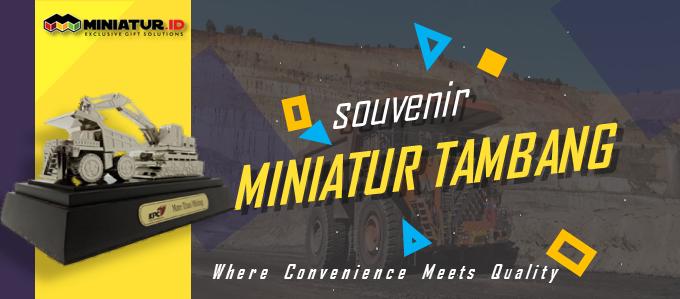 souvenir miniatur tambang